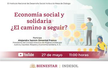 Mesa de Diálogo economía social y solidaria ¿El camino a seguir?  Transmisión por youtube, 27 de mayo, 11 horas.