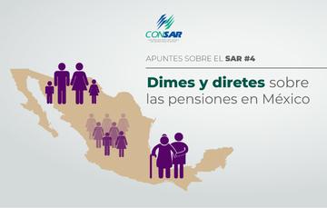 Dimes y diretes sobre las pensiones en México.