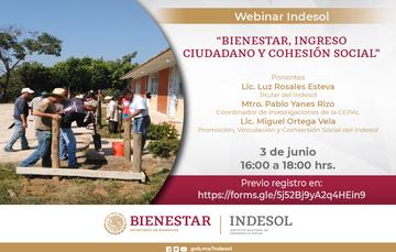 Webinar Indesol: BIENESTAR, INGRESO CIUDADANO Y COHESIÓN SOCIAL 3 de junio, 16:00 hrs.