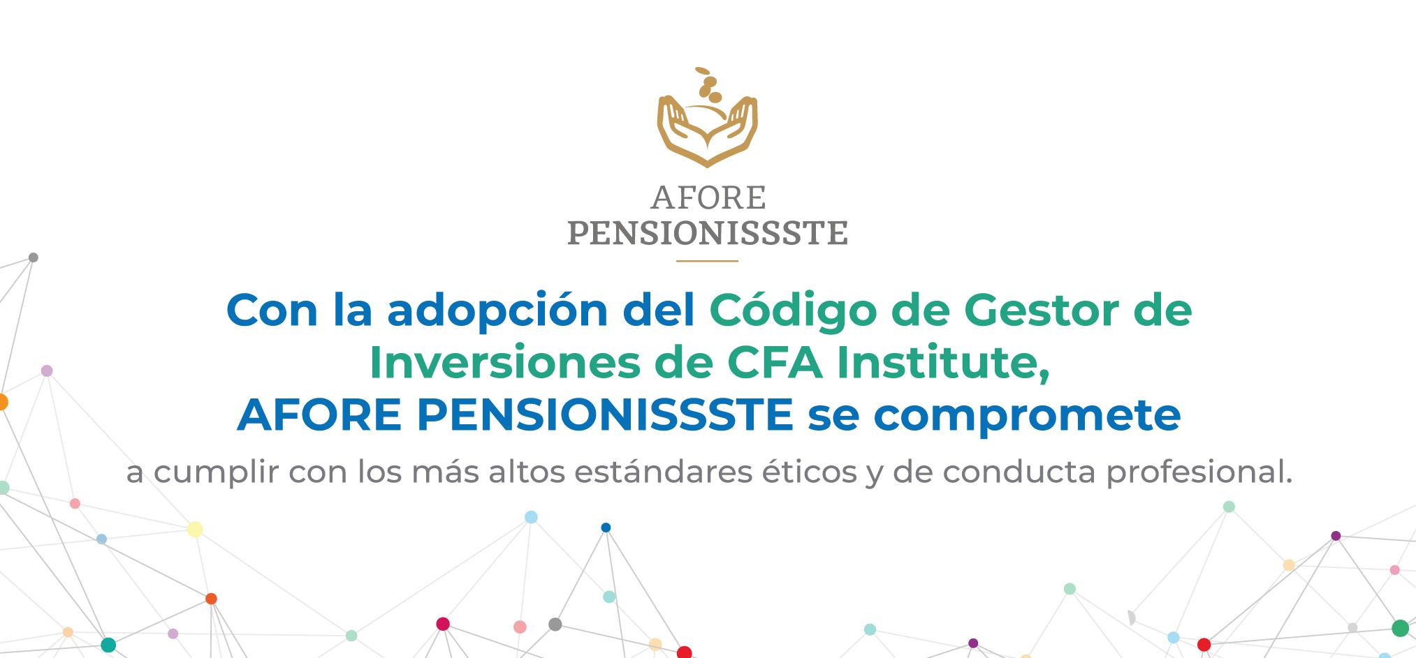 Blog: AFORE PENSIONISSSTE adopta el Código de Inversiones de la CFA Institute.