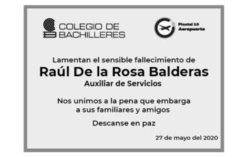 Lamentamos el sensible fallecimiento de Raúl De la Rosa Balderas