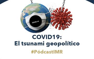 """Programa de radio """"COVID19: El tsunami geopolítico"""""""