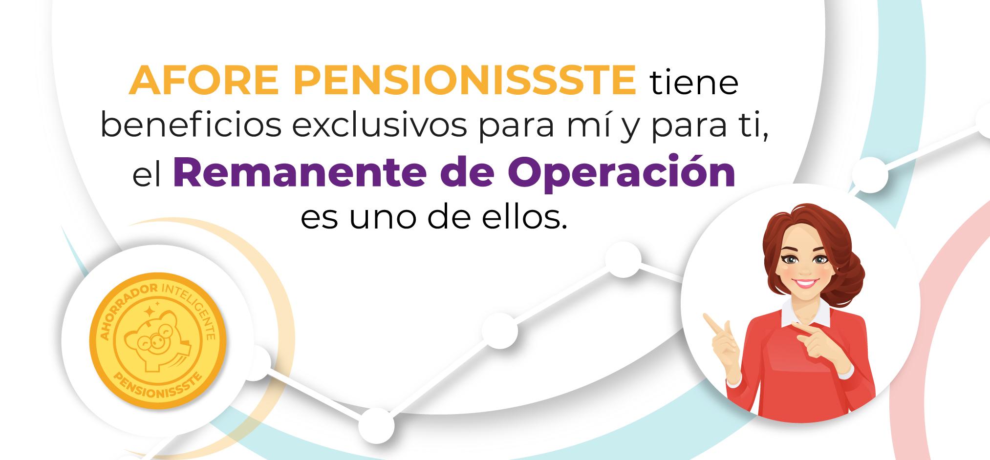 Blog: AFORE PENSIONISSSTE tiene beneficios exclusivos para mí y para ti, el Remanente de Operación es uno de ellos