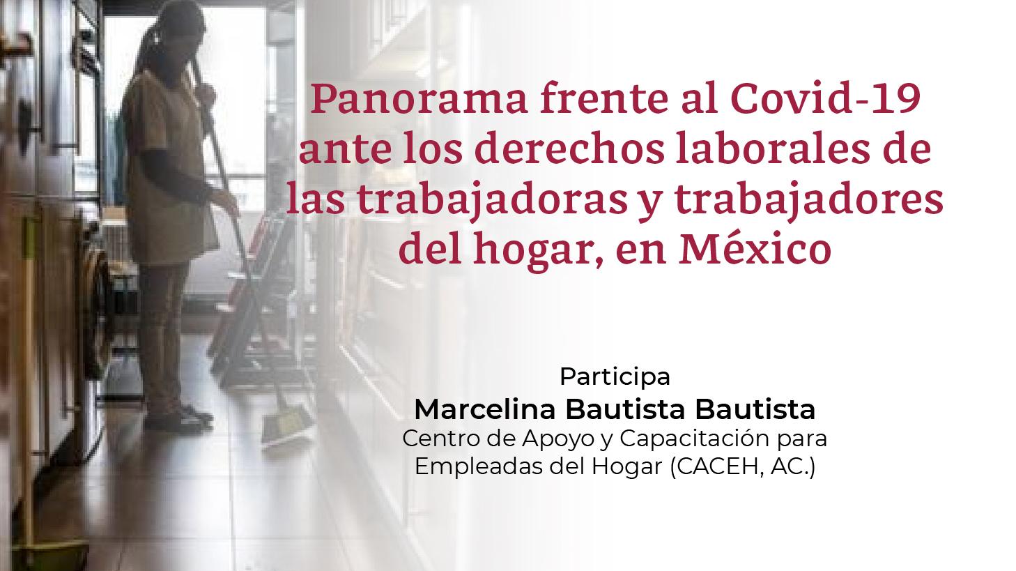 Mesa de Diálogo: Panorama frente al Covid-19 ante los derechos laborales de las trabajadoras y trabajadores del hogar en México.