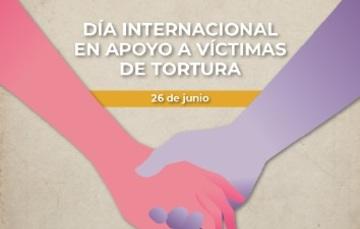 Dos manos entrelazadas con el texto #SinTortura. Día Internacional en Apoyo a las Víctimas de Tortura, 26 de junio