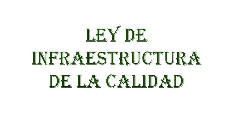 Se publica la Ley de Infraestructura de la Calidad, nueva base del sistema de normalización técnica y evaluación de la conformidad, que sostiene a las NOM de eficiencia energética