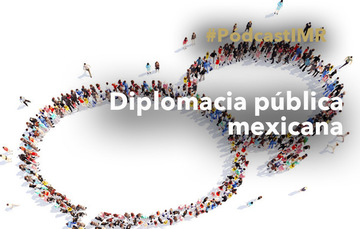 "Programa de radio""Diplomacia pública mexicana"""
