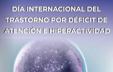 Día Internacional del Trastorno por Déficit de Atención e Hiperactividad.