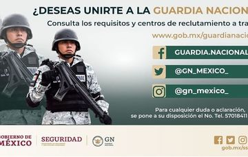 La Comandancia de la Guardia Nacional convoca a hombres y mujeres que deseen formar parte de esta institución de seguridad pública y servir a la nación con legalidad, objetividad, eficiencia, profesionalismo, honradez, respeto irrestricto a los derechos h