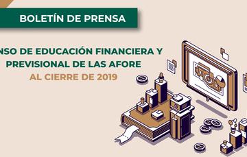 Censo de Educación Financiera y Previsional de las AFORE al cierre de 2019.