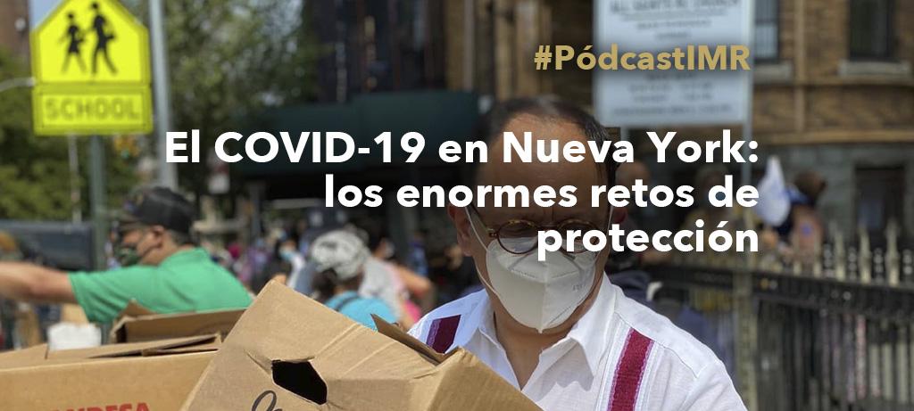 """Pódcast """"El COVID-19 en Nueva York: los enormes retos de protección"""""""