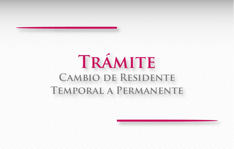 Residente Temporal a Permanente