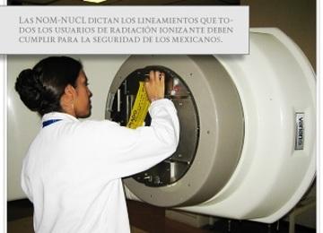 Las NOM-NUCL dictan los lineamientos que todos los usuarios de Radiación Ionizante deben cumplir para la seguridad de los mexicanos.