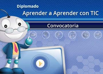 Diplomado Aprender a Aprender con TIC