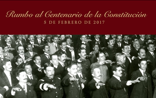 Rumbo al Centenario de la Constitución de 1917
