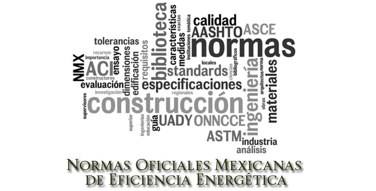 Normas Oficiales Mexicanas de Eficiencia Energética