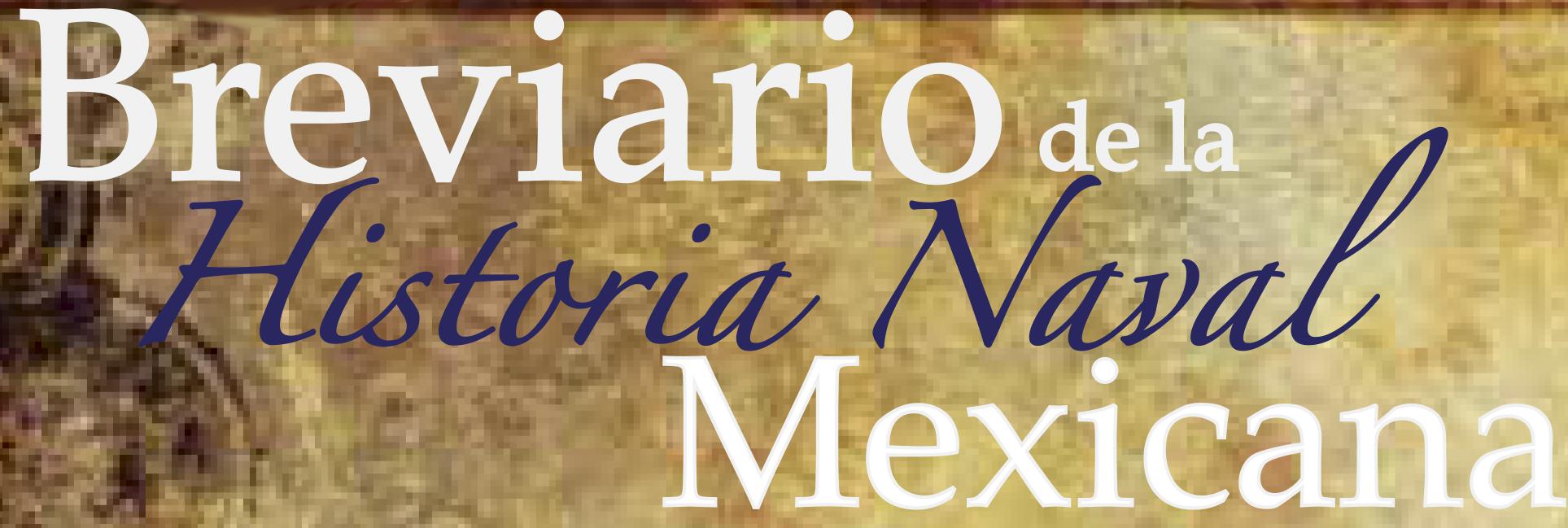Breviario de la Historia Naval Mexicana