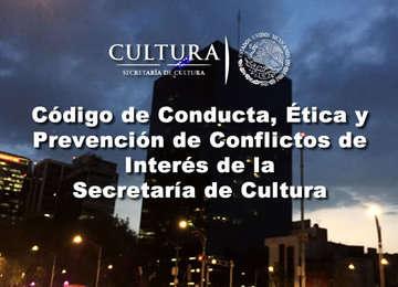 Código de Conducta, Ética y Prevención de Conflictos de Interés de la Secretaría de Cultura