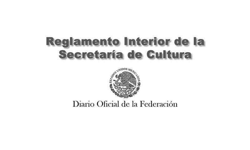 Reglamento Interior de la Secretaría de Cultura
