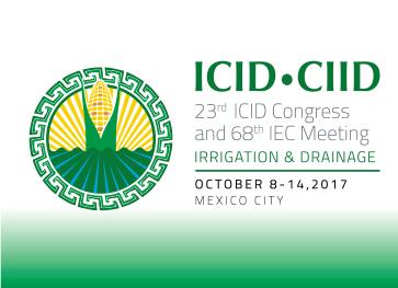 23º Congreso Internacional de la Comisión Internacional de Riego y Drenaje y 68ª Reunión del Consejo Ejecutivo Internacional (IEC).