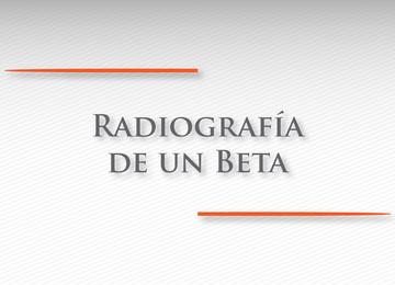 Radiografía de un BETA