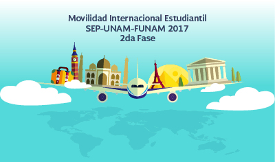 Movilidad Internacional Estudiantil SEP-UNAM-FUNAM 2017 2da fase