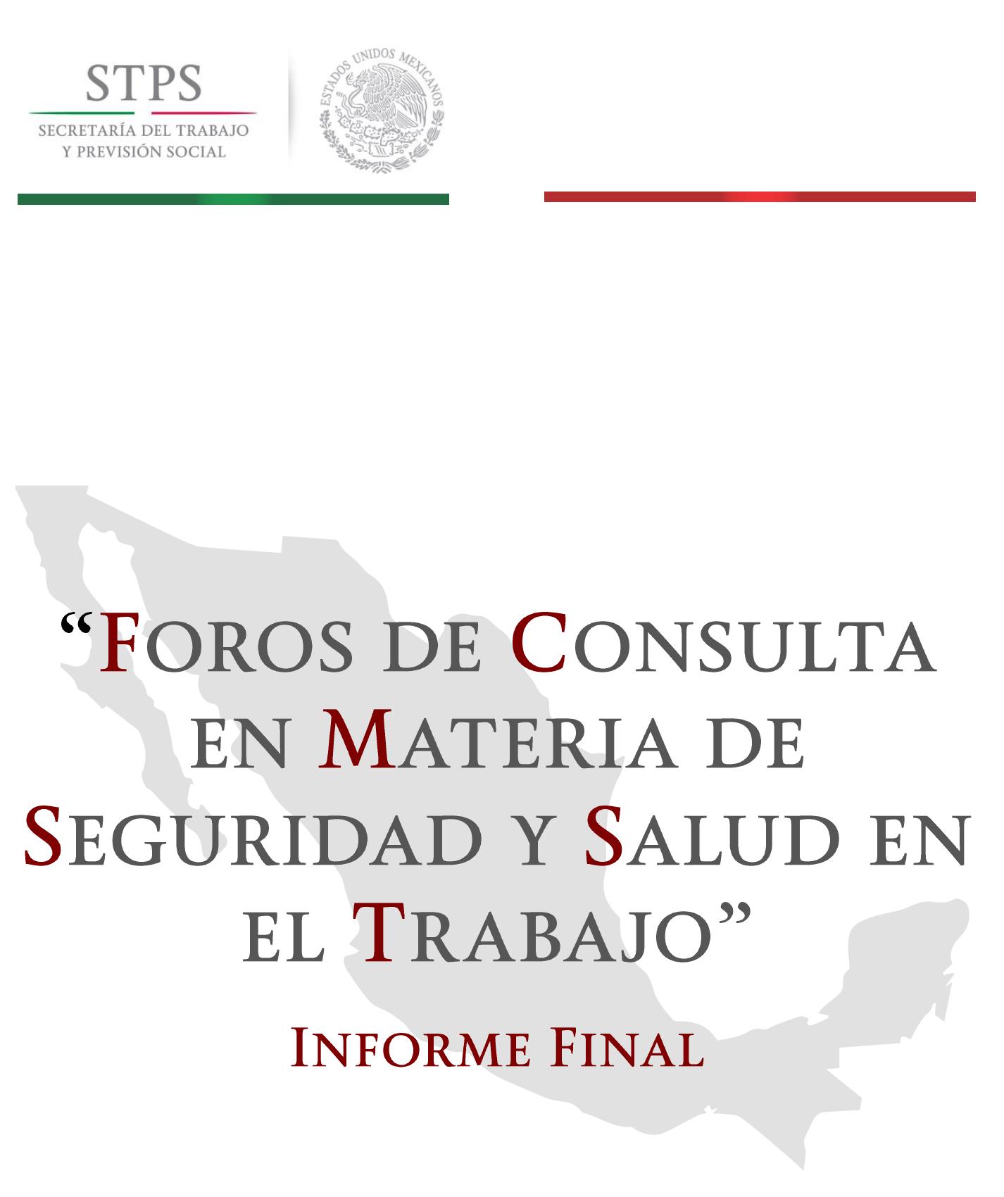 Informe final de los Foros de Consulta en Materia de Seguridad y Salud en el Trabajo