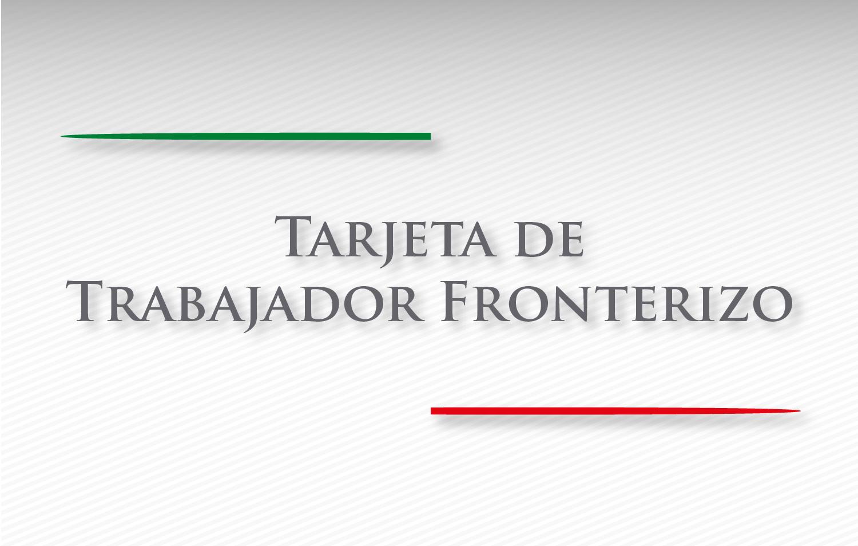 Tarjeta de Trabajador Fronterizo