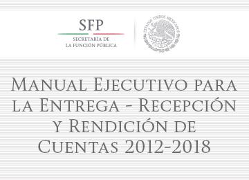 Manual Ejecutivo para la Entrega-Recepción y Rendición de Cuentas 2012-2018
