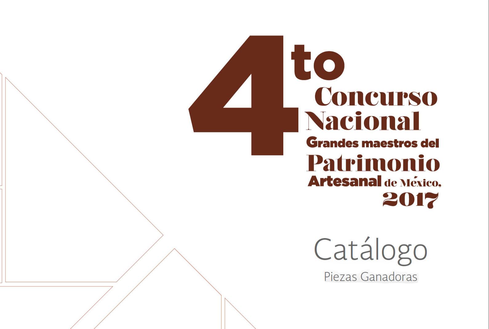 Catálogo 4to Concurso Nacional Grandes Maestros del Patrimonio Artesanal de México 2017
