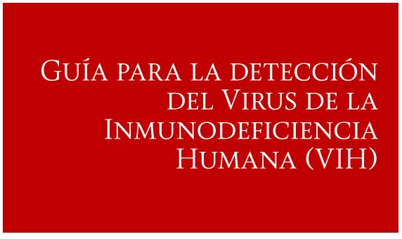 Guía para la detección del Virus de la Inmunodeficiencia Humana (VIH)