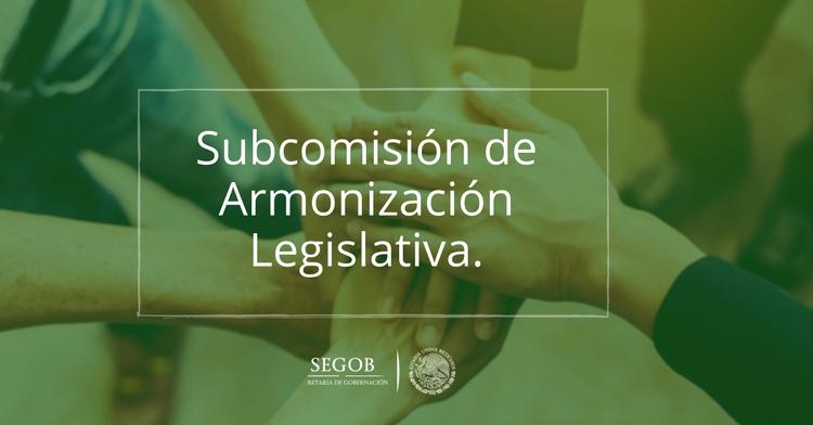 Subcomisión de Armonización Legislativa.