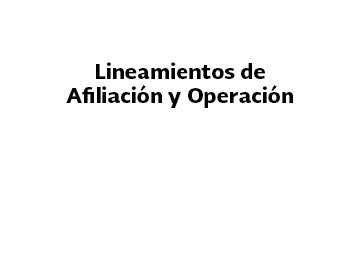 Lineamientos de Afiliación y Operación del Sistema de Protección Social en Salud, en vigor.