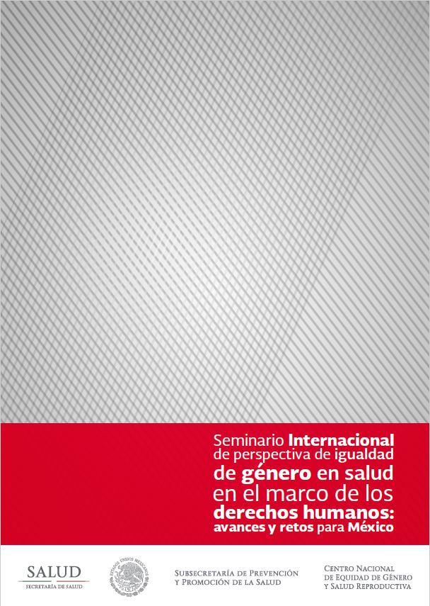 Seminario Internacional de perspectiva e género en salud en el marco de los derechos humanos: avances y retos para México