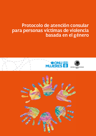 Protocolo de atención consular para personas víctimas de violencia basada en el género