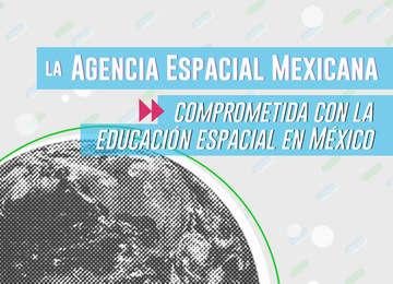 La Agencia Espacial Mexicana comprometida con la educación espacial en #México