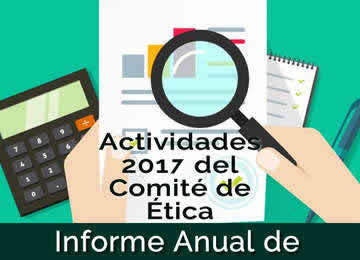 Informe Anual de Actividades del Comité de Ética y de Prevención de Conflictos de Interés (CEPCI) 2017.