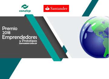 Premio Emprendedores y Prototipos SANTANDER - CONALEP 2018