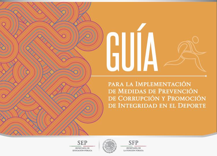 Guía para la implementación de medidas de prevención de corrupción y promoción de integridad en el deporte