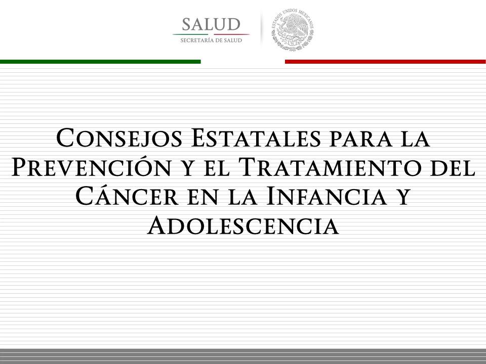 Consejos Estatales para la Prevención y el Tratamiento del Cáncer en la Infancia y la Adolescencia