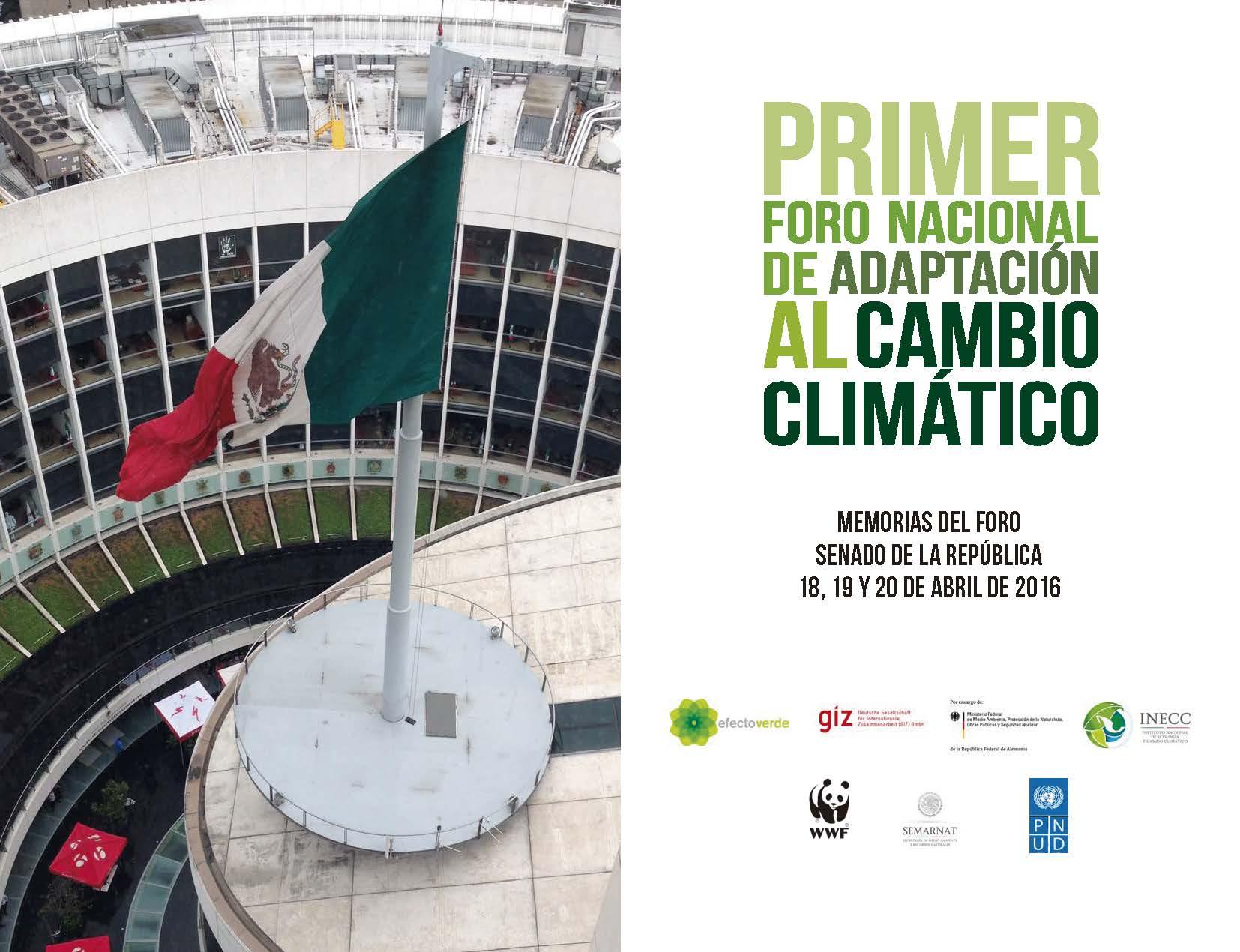 Memorias del Primer Foro Nacional de Adaptación al Cambio Climático 2016