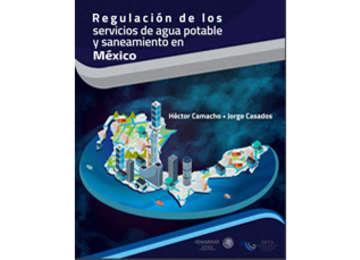 Regulación de los servicios de agua potable y saneamiento en México