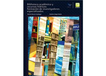 Biblioteca académica y recursos hídricos: formación de investigadores especializados