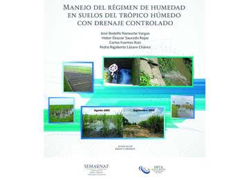 Manejo del régimen de humedad en suelos del trópico húmedo con drenaje controlado