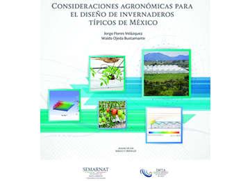 Consideraciones agronómicas para el diseño de invernaderos típicos de México