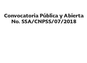 Convocatoria Pública y Abierta No. SSA/CNPSS/07/2018