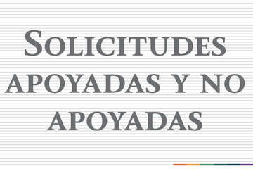 Solicitudes Apoyadas y no Apoyadas 2012-2017 San Luis Potosí