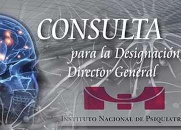 Imagen para la Consulta para la Designación de Director General del Instituto Nacional de Psiquiatría.