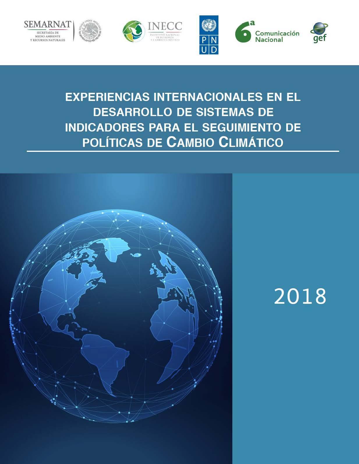 """Reporte """"Experiencias Internacionales en el Desarrollo de Sistemas de Indicadores para el seguimiento de la Políticas de Cambio Climático"""", 2018"""