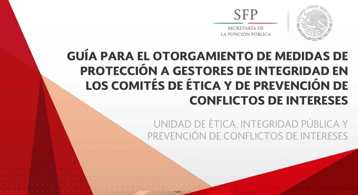 Guía para el Otorgamiento de Medidas de Protección a Gestores de Integridad en los Comités de Ética y de Prevención de Conflictos de Intereses